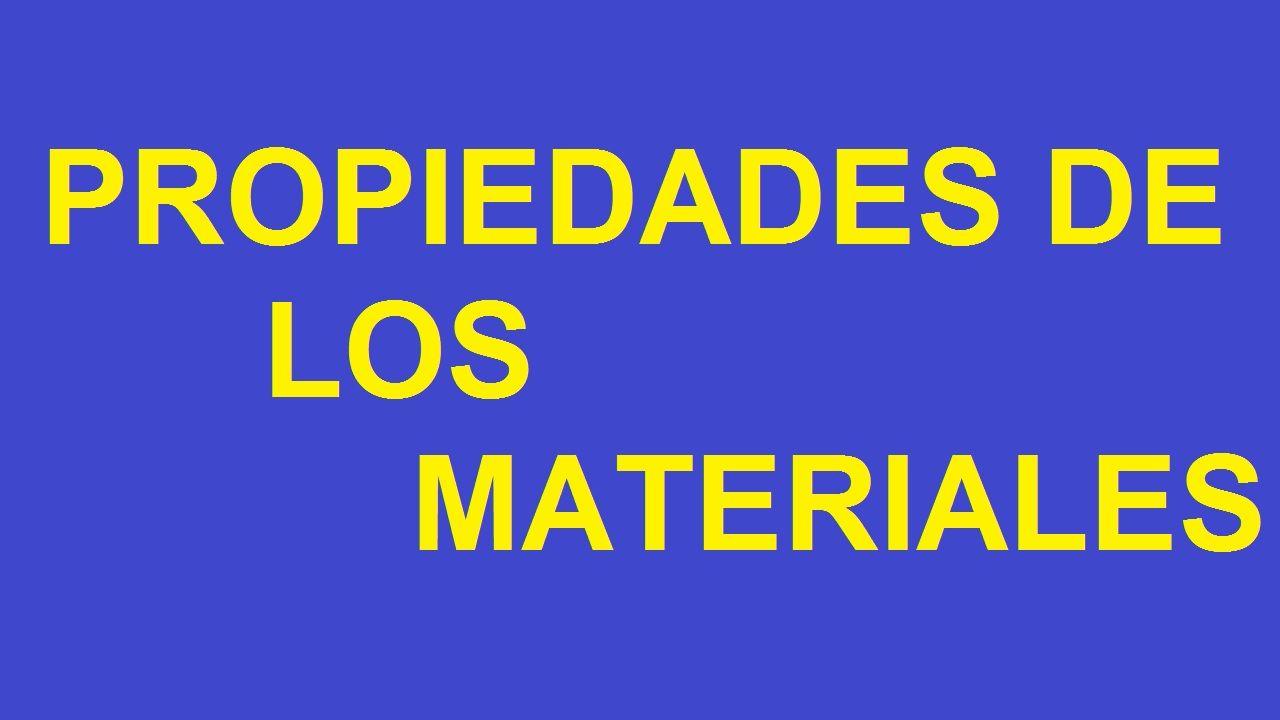Propiedades de los materiales caracteristicas tecnologicas Cuantas materias tiene arquitectura